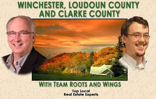 Welcome to Team Roots and Wings' Winchester, Loudoun County and Clarke County Real Estate Website